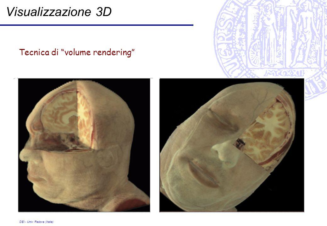 DEI - Univ. Padova (Italia) Visualizzazione 3D Tecnica di volume rendering