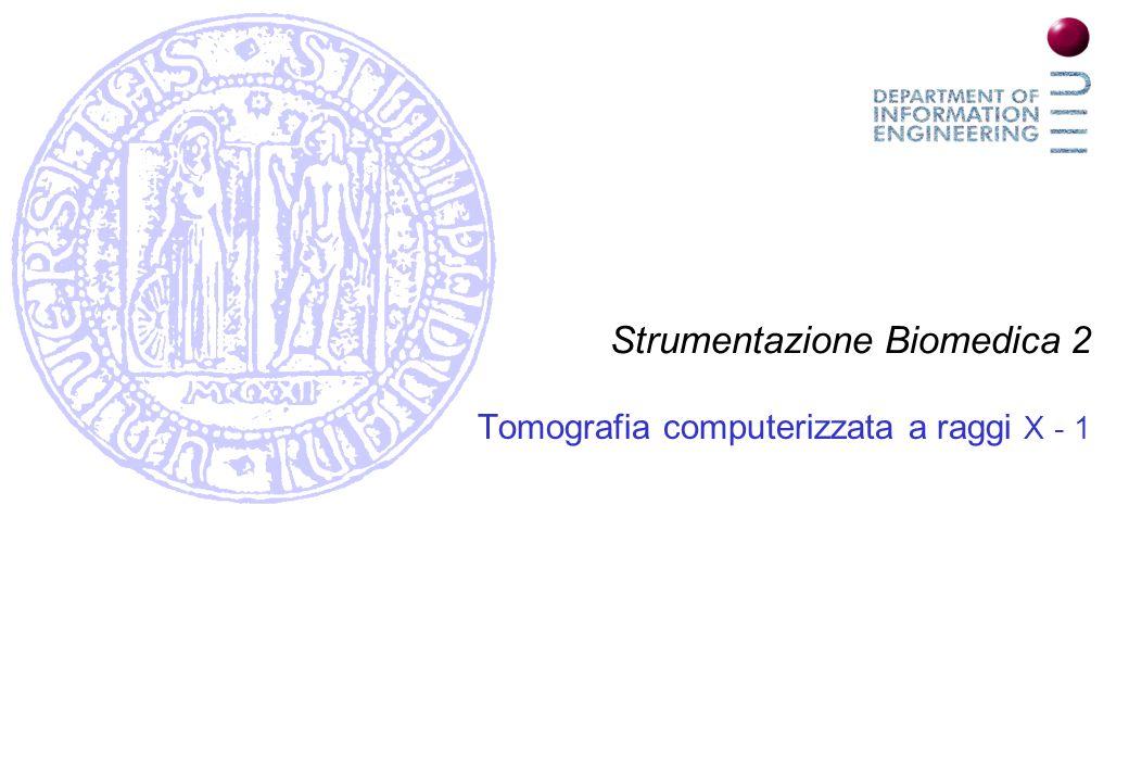 DEI - Univ. Padova (Italia) APERTURA TUBO RADIOGENO RIVELATORI Tomografia a raggi X