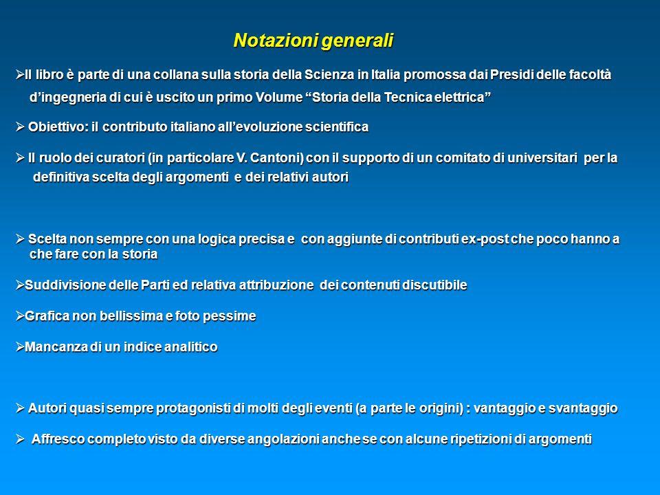 Notazioni generali Il libro è parte di una collana sulla storia della Scienza in Italia promossa dai Presidi delle facoltà Il libro è parte di una col