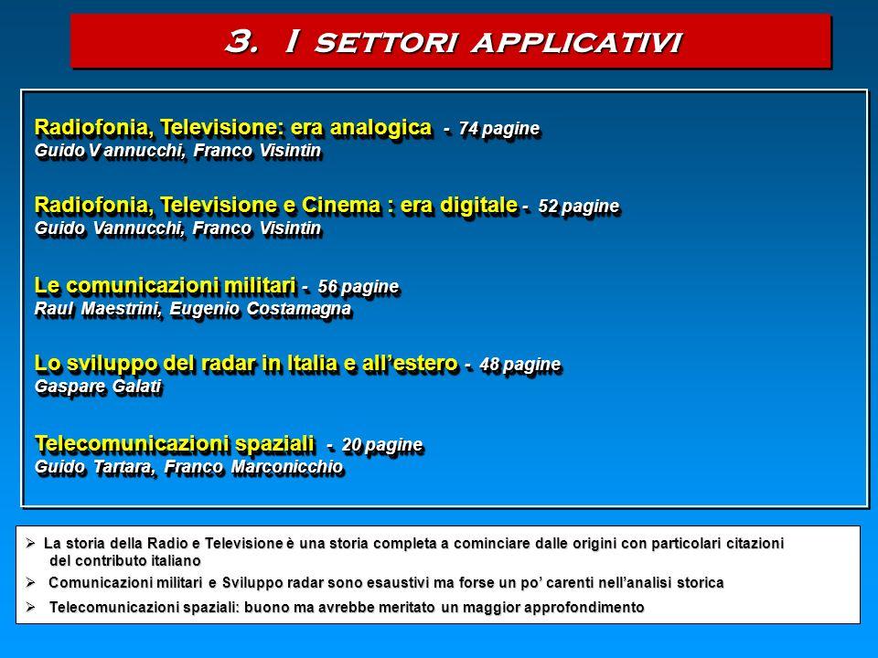 Radiofonia, Televisione: era analogica - 74 pagine Guido V annucchi, Franco Visintin Radiofonia, Televisione e Cinema : era digitale - 52 pagine Guido