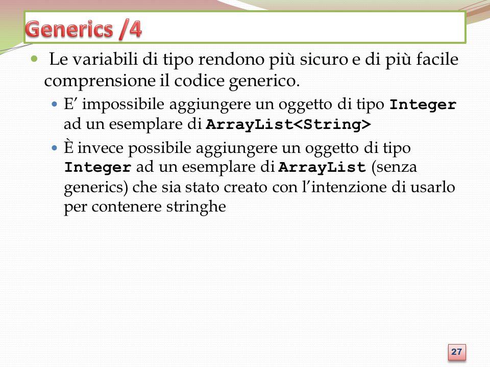 Le variabili di tipo rendono più sicuro e di più facile comprensione il codice generico.