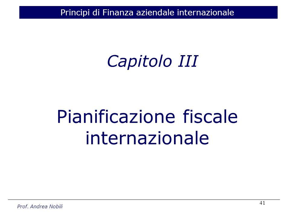 41 Capitolo III Principi di Finanza aziendale internazionale Pianificazione fiscale internazionale Prof.