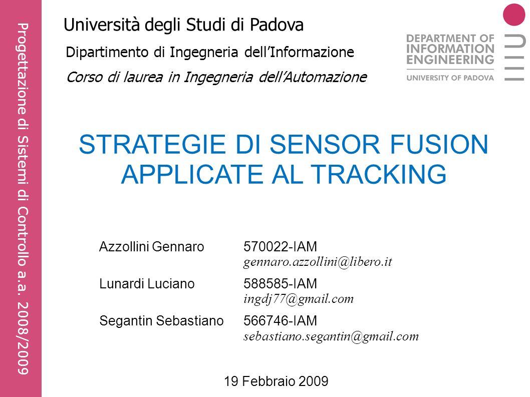 STRATEGIE DI SENSOR FUSION APPLICATE AL TRACKING Progettazione di Sistemi di Controllo a.a.