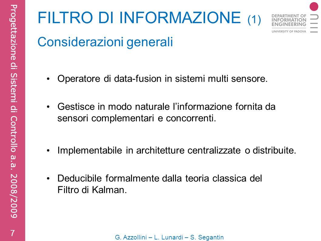 7 G. Azzollini – L. Lunardi – S. Segantin Progettazione di Sistemi di Controllo a.a.