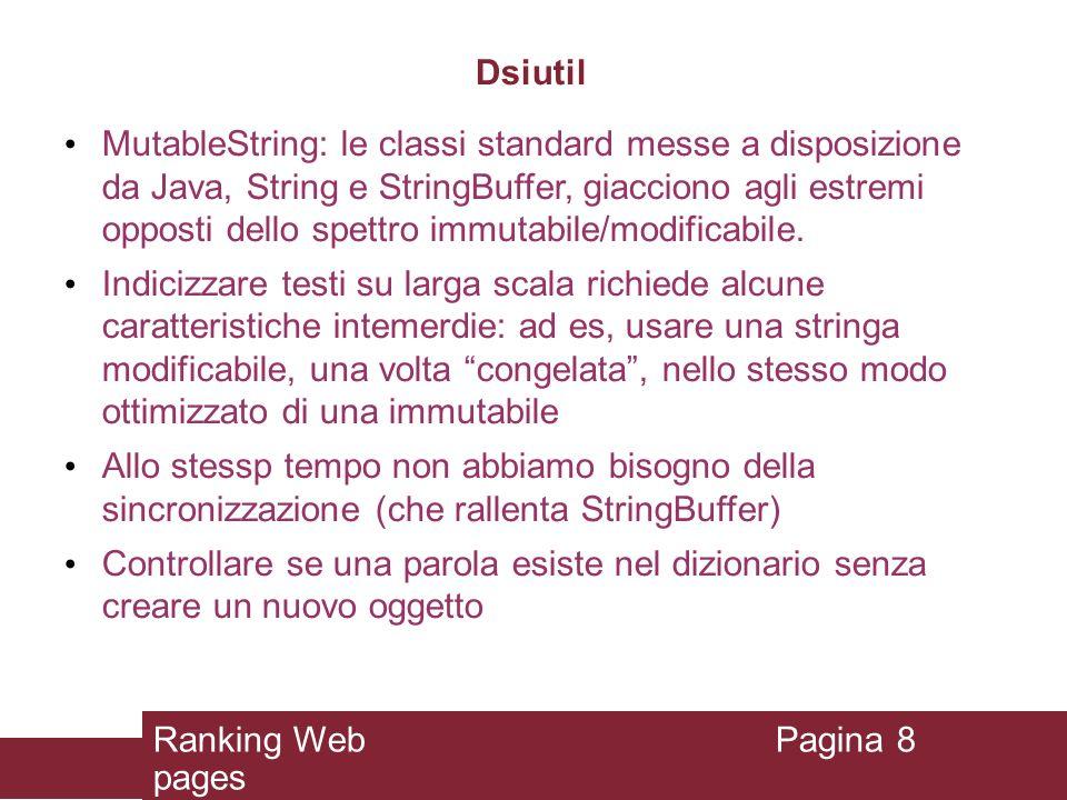 Dsiutil MutableString: le classi standard messe a disposizione da Java, String e StringBuffer, giacciono agli estremi opposti dello spettro immutabile