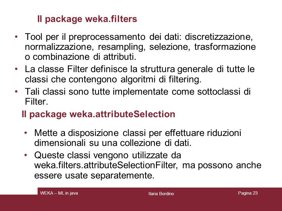 Classificatori: J48 Alberi di decisione: Metodo di classificazione supervisionato.