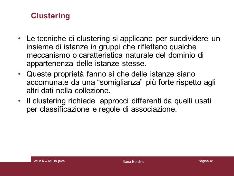 Clustering Lo scopo di un algoritmo di clustering è quello di suddividere un insieme di documenti in gruppi che siano quanto più possibile coerenti internamente, e allo stesso tempo diversi luno dallaltro.