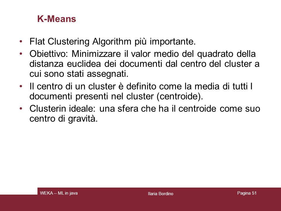 K-Means Passo iniziale: scelta di K seed casuali (centri iniziali dei cluster).