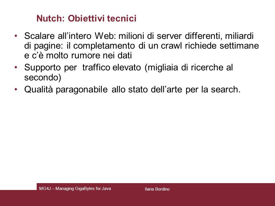 Nutch: Architettura Ilaria Bordino MG4J -- Managing GigaBytes for Java
