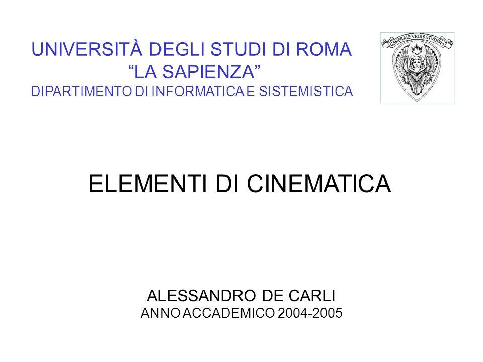 UNIVERSITÀ DEGLI STUDI DI ROMA LA SAPIENZA DIPARTIMENTO DI INFORMATICA E SISTEMISTICA ALESSANDRO DE CARLI ANNO ACCADEMICO 2004-2005 ELEMENTI DI CINEMA