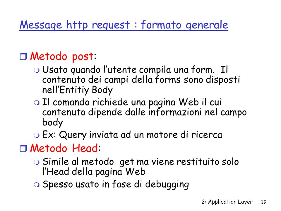 2: Application Layer20 Formato del messaggio http response HTTP/1.1 200 OK Connection: close Date: Thu, 06 Aug 1998 12:00:15 GMT Server: Apache/1.3.0 (Unix) Last-Modified: Mon, 22 Jun 1998 …...