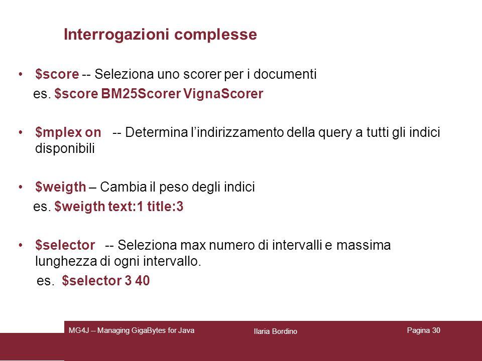 Ilaria Bordino MG4J -- Managing GigaBytes for JavaPagina 30 Interrogazioni complesse $score -- Seleziona uno scorer per i documenti es.