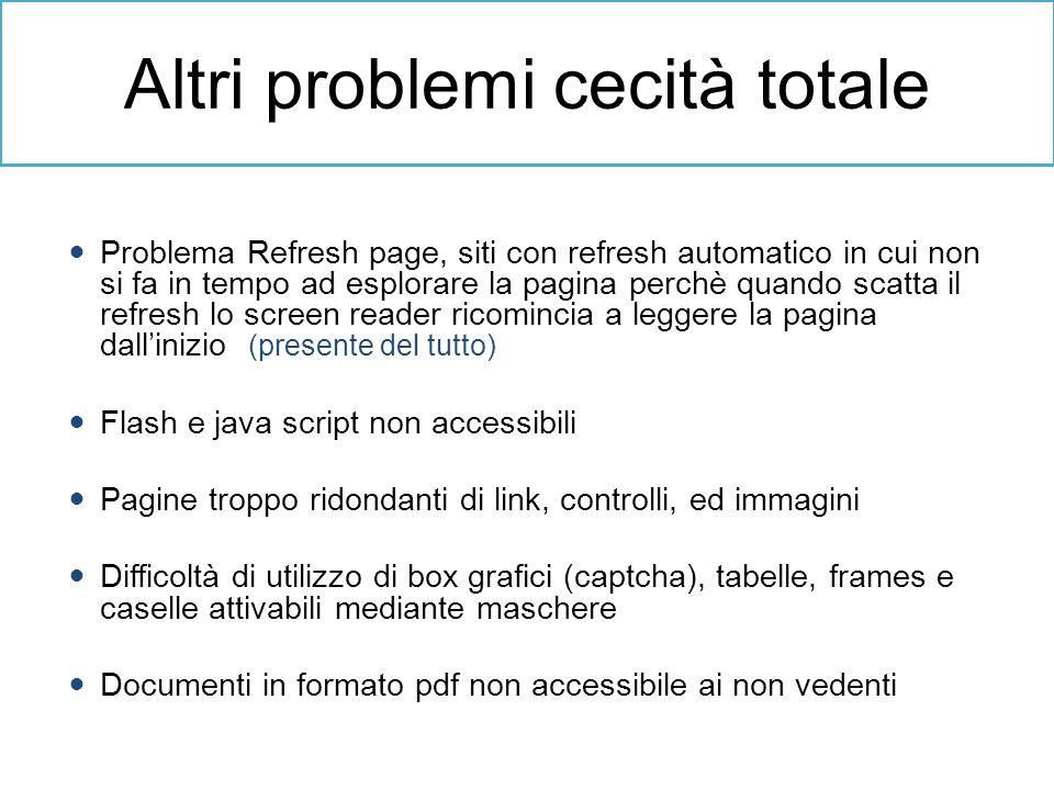 Problema Refresh page, siti con refresh automatico in cui non si fa in tempo ad esplorare la pagina perchè quando scatta il refresh lo screen reader r