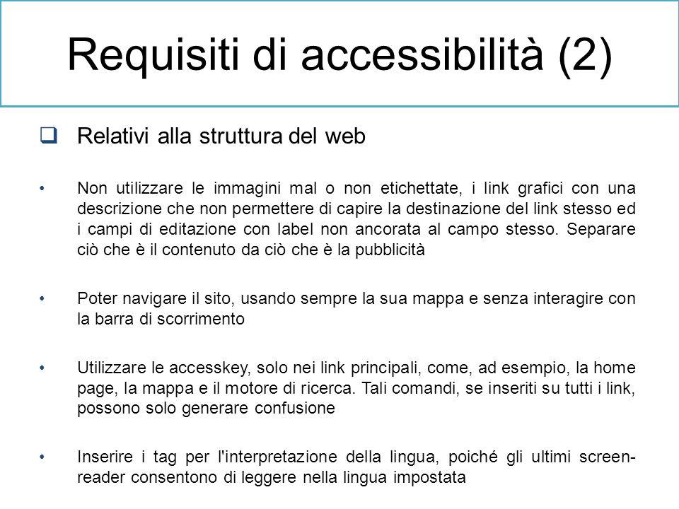 Relativi alla struttura del web Non utilizzare le immagini mal o non etichettate, i link grafici con una descrizione che non permettere di capire la d