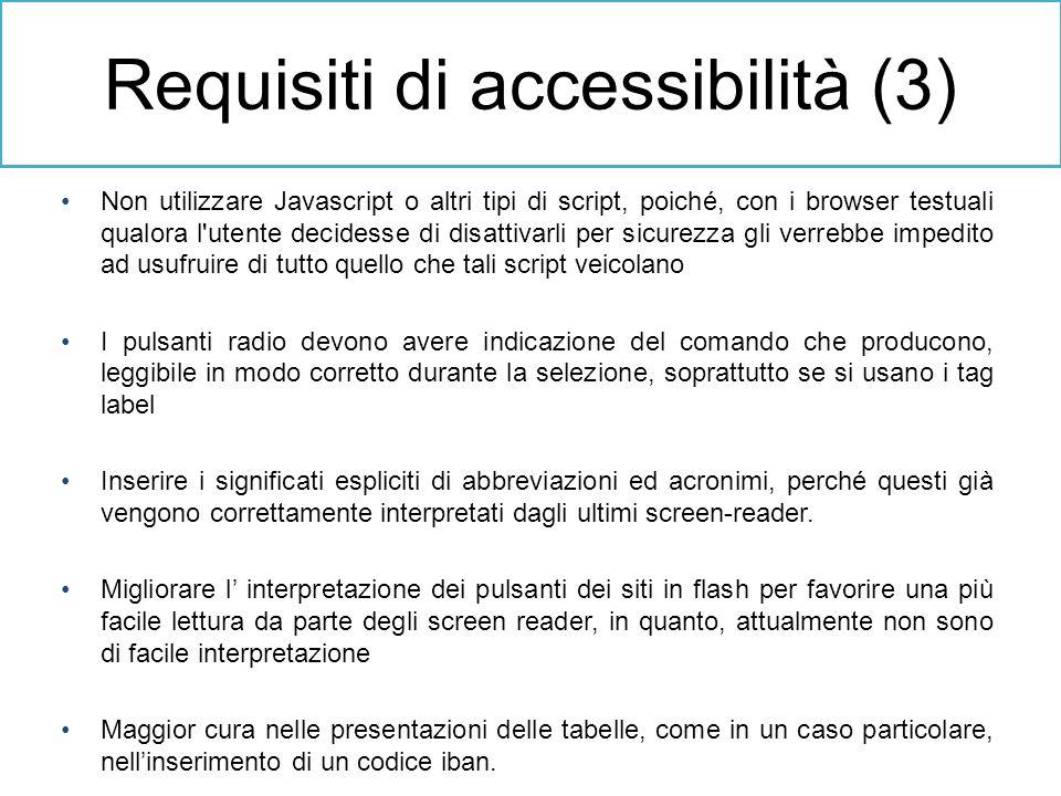 Non utilizzare Javascript o altri tipi di script, poiché, con i browser testuali qualora l'utente decidesse di disattivarli per sicurezza gli verrebbe