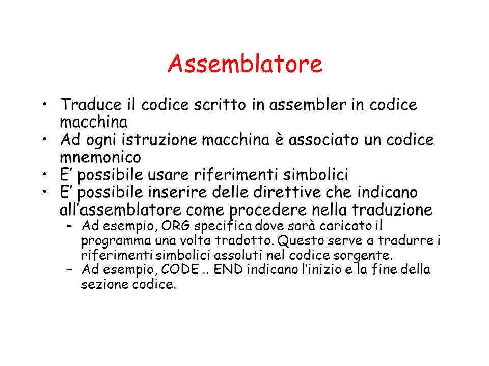 Assemblatore Traduce il codice scritto in assembler in codice macchina Ad ogni istruzione macchina è associato un codice mnemonico E possibile usare r