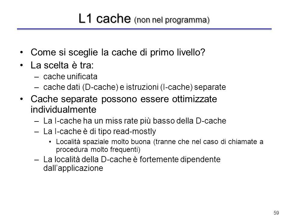 58 Prestazioni delle cache (2) (non nel programma) Nella maggior parte delle organizzazioni di cache che adottano la strategia write-through, il miss