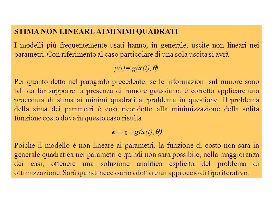 STIMA NON LINEARE AI MINIMI QUADRATI I modelli più frequentemente usati hanno, in generale, uscite non lineari nei parametri.