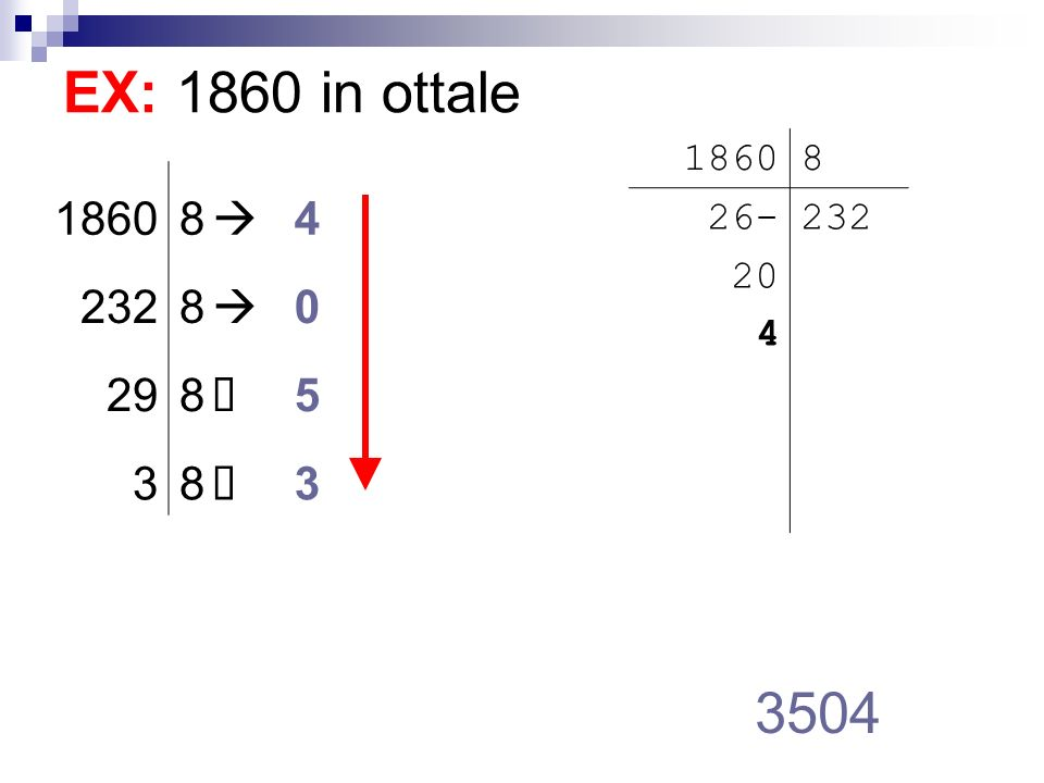 EX: 1860 in ottale 18608 4 2328 0 298 5 38 3 3504 18608 26- 20 4 232