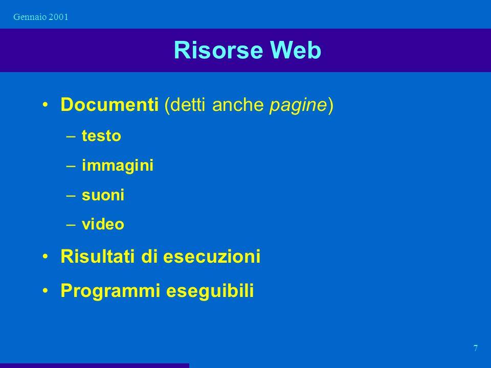 Gennaio 2001 18 Tag àncora Listruzione più innovativa dellHTML è làncora delimitata dai tag …, in quanto tale elemento permette di trasformare un normale testo in ipertesto multimediale Un àncora può far riferimento ad una sezione della stessa pagina oppure ad una qualsiasi risorsa (testuale, multimediale, eseguibile) presente sul Web, denotata mediante un URL che va inserito allinterno del tag àncora <A HREF= http://www.uniroma1.it/studenti/erasmus.html> Programma Erasmus Il testo Programma Erasmus viene visualizzato in modo differente e risulta un link simbolico selezionabile via mouse