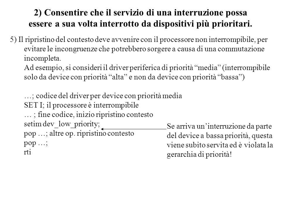 2) Consentire che il servizio di una interruzione possa essere a sua volta interrotto da dispositivi più prioritari. 5) Il ripristino del contesto dev