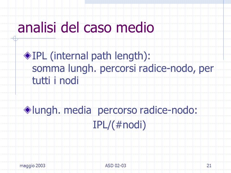maggio 2003ASD 02-0321 analisi del caso medio IPL (internal path length): somma lungh.