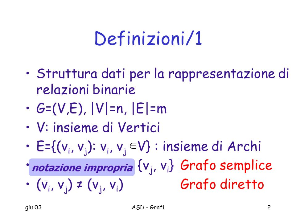 giu 03ASD - Grafi43 Single Source Shortest Paths/1 Consideriamo un grafo pesato con pesi non negativi.