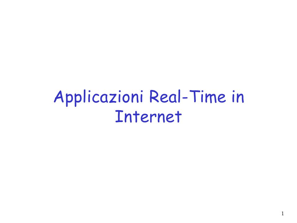 1 Applicazioni Real-Time in Internet