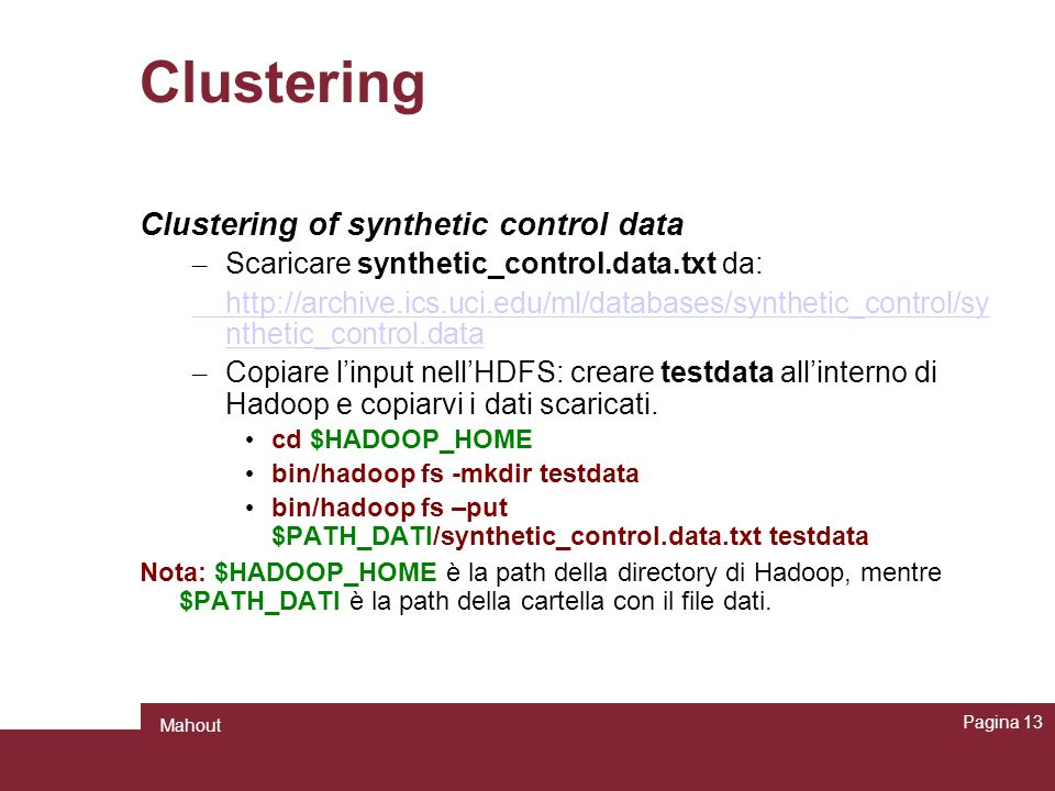 Clustering Clustering of synthetic control data – Scaricare synthetic_control.data.txt da: http://archive.ics.uci.edu/ml/databases/synthetic_control/s