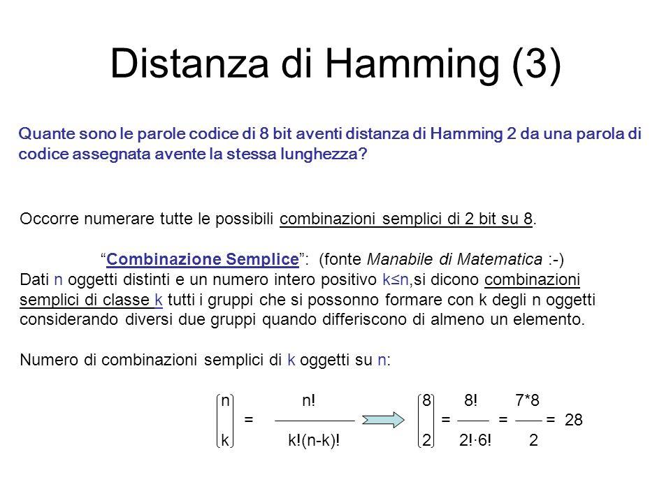 Distanza di Hamming (3) Occorre numerare tutte le possibili combinazioni semplici di 2 bit su 8. Combinazione Semplice: (fonte Manabile di Matematica
