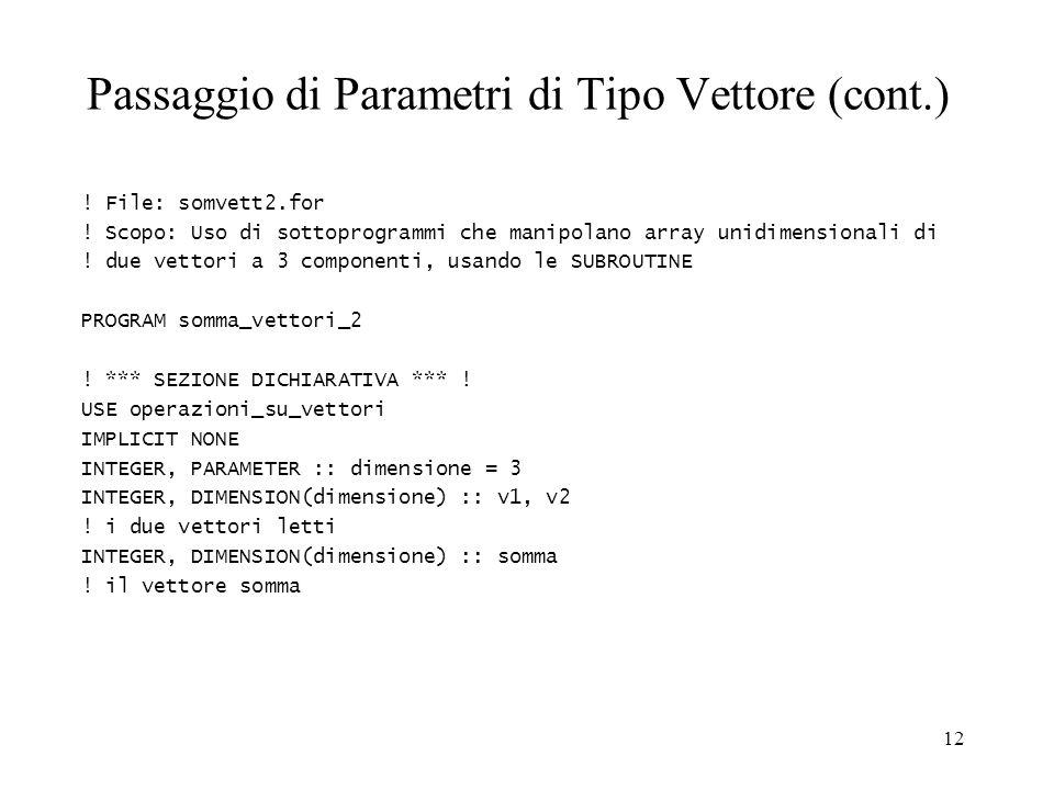 12 Passaggio di Parametri di Tipo Vettore (cont.) .