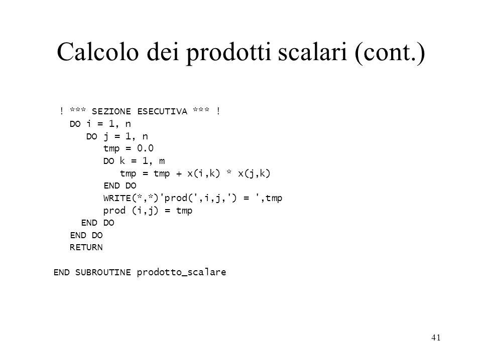 41 Calcolo dei prodotti scalari (cont.) .*** SEZIONE ESECUTIVA *** .
