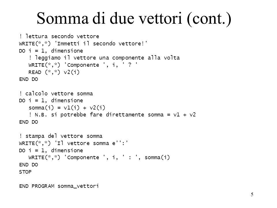 6 Passaggio di Parametri Vettore Array fittizi di forma presunta Una procedura non conosce in generale la dimensione dei parametri effettivi array passati alla procedura Array fittizi non specificano la dimensione dellarray REAL, DIMENSION (:) :: a INTEGER :: i DO i = LBOUND (a,1), UBOUND (a,1) a (i) = 0 END DO In alternativa occorre passare come parametro la dimensione degli array