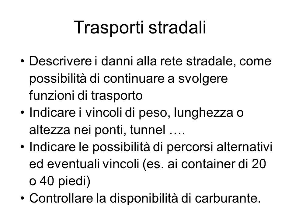 Descrivere i danni alla rete stradale, come possibilità di continuare a svolgere funzioni di trasporto Indicare i vincoli di peso, lunghezza o altezza