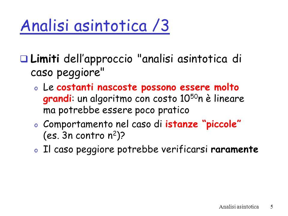 Analisi asintotica5 Analisi asintotica /3 Limiti dellapproccio