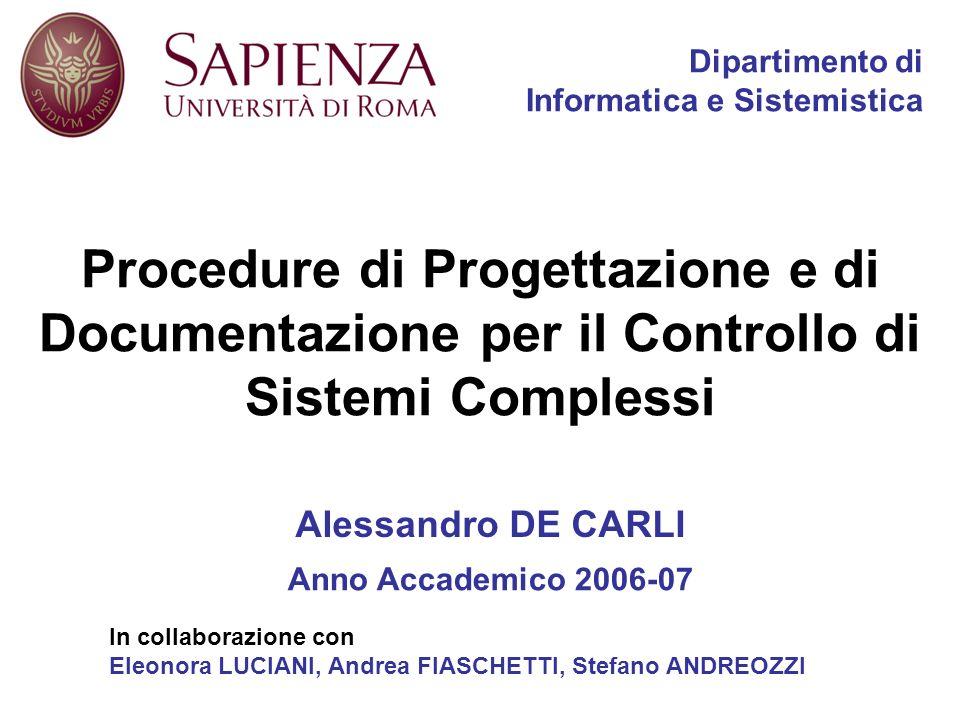 42 SIGNIFICATO DI SIMULAZIONE PROGETTAZIONE DI UN SISTEMA COMPLESSO La simulazione è un esperimento operato su un modello.