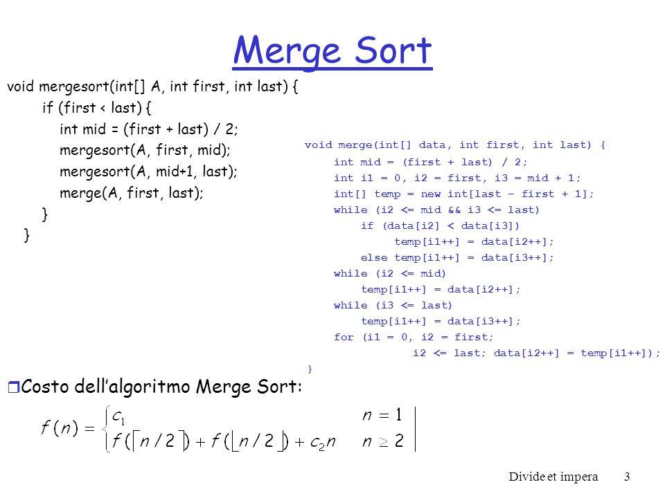 Divide et impera4 Equazioni di ricorrenza Tempo di esecuzione di algoritmi ricorsivi descritti con equazioni di ricorrenza.