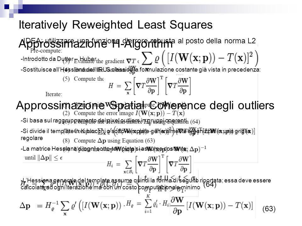 -Si basa sulla minimizzazione di -La matrice jacobiana può essere precalcolata -Lhessiana, poiché dipende dal vettore p dei parametri, deve essere cal