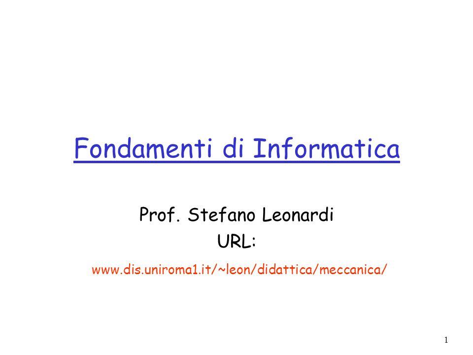 2 Informazioni generali r Stefano Leonardi m Tel.: 06 49918341 Email: leon@dis.uniroma1.it r Ricevimento: Roma: venerdì, ore 11- 13, Dip.