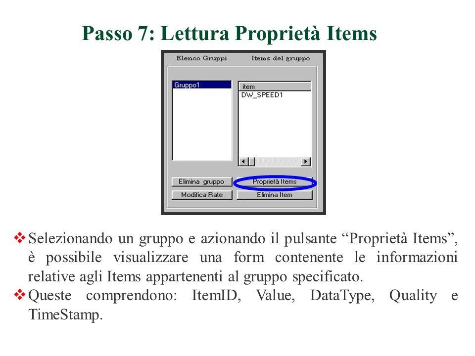 Selezionando un gruppo e azionando il pulsante Proprietà Items, è possibile visualizzare una form contenente le informazioni relative agli Items appartenenti al gruppo specificato.