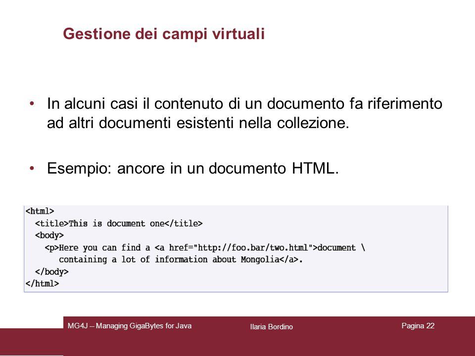 Ilaria Bordino MG4J -- Managing GigaBytes for JavaPagina 22 Gestione dei campi virtuali In alcuni casi il contenuto di un documento fa riferimento ad altri documenti esistenti nella collezione.
