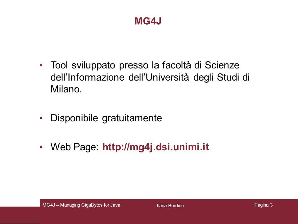 Ilaria Bordino MG4J -- Managing GigaBytes for JavaPagina 3 MG4J Tool sviluppato presso la facoltà di Scienze dellInformazione dellUniversità degli Studi di Milano.