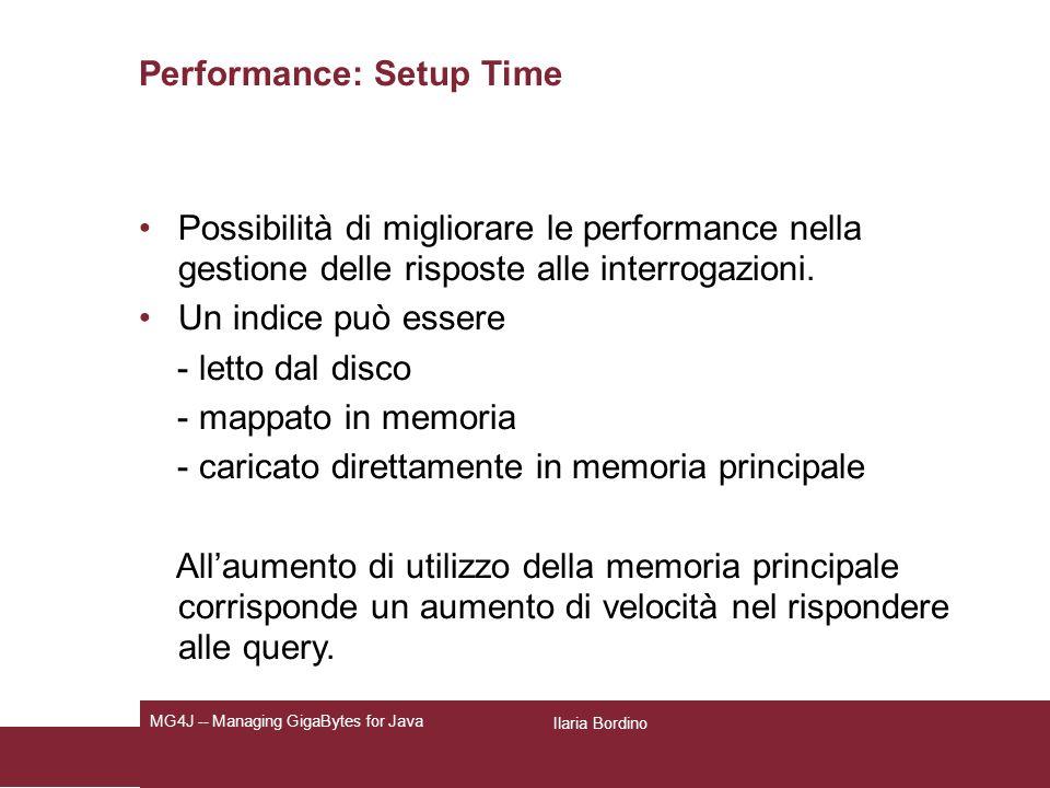 Performance: Setup Time Possibilità di migliorare le performance nella gestione delle risposte alle interrogazioni.