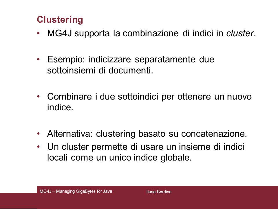 Clustering MG4J supporta la combinazione di indici in cluster.