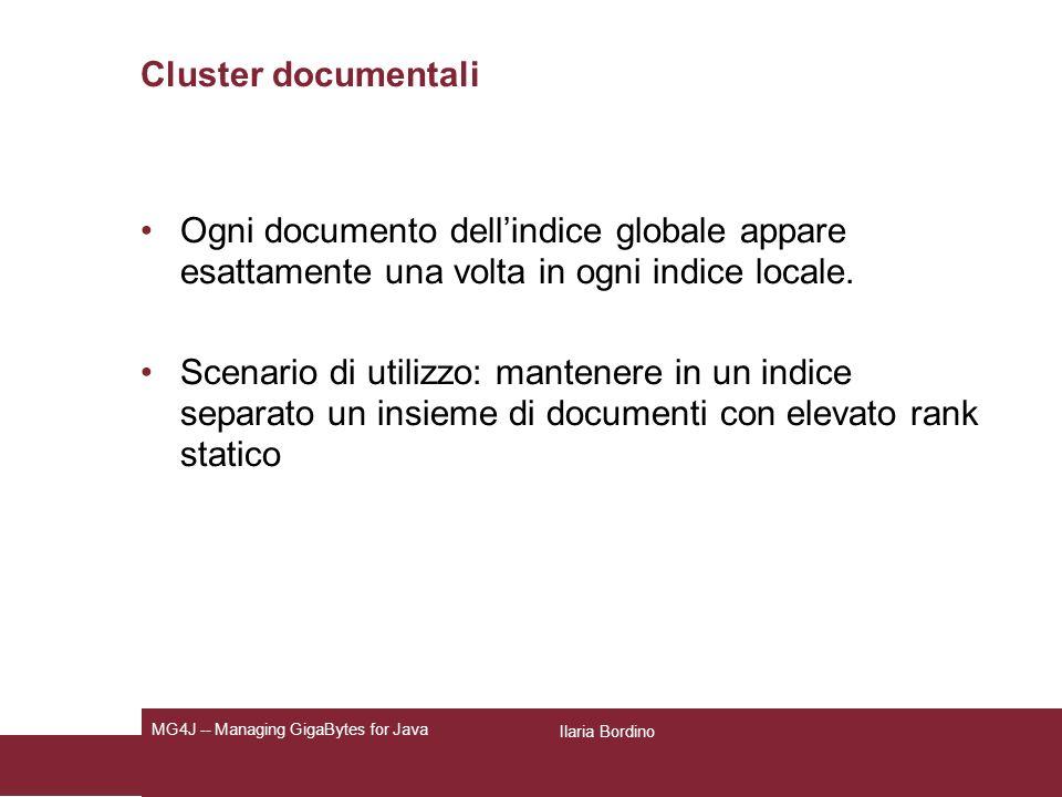 Cluster documentali Ogni documento dellindice globale appare esattamente una volta in ogni indice locale.