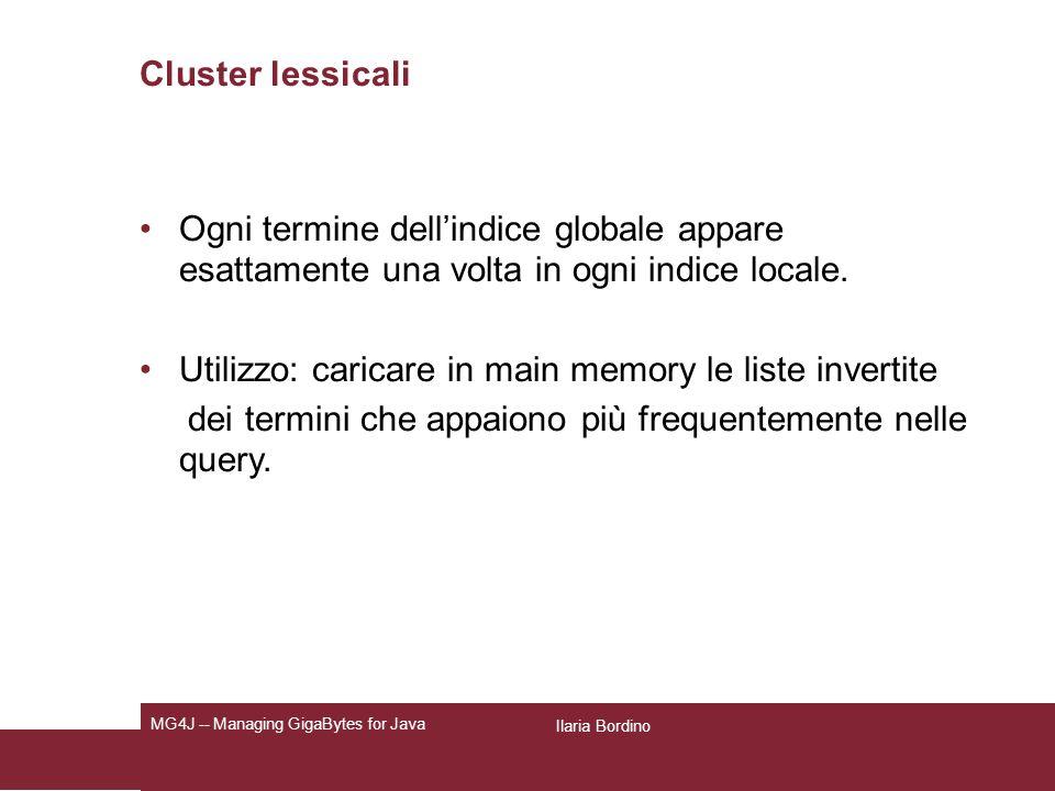 Cluster lessicali Ogni termine dellindice globale appare esattamente una volta in ogni indice locale.