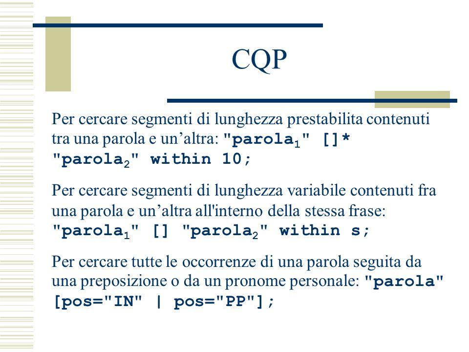 CQP Per cercare segmenti di lunghezza prestabilita contenuti tra una parola e unaltra: