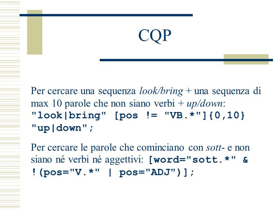CQP: un esempio concreto Corpus La Repubblica: Attributi strutturali – permettono di restringere il campo della ricerca per generi: - article_id: a single id assigned to each article (not very interesting).