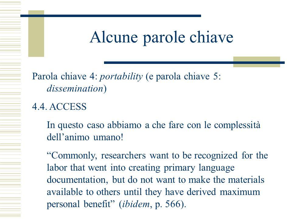 Alcune parole chiave Parola chiave 4: portability (e parola chiave 5: dissemination) 4.4.