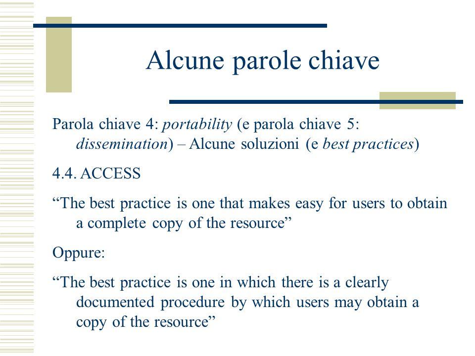 Alcune parole chiave Parola chiave 4: portability (e parola chiave 5: dissemination) – Alcune soluzioni (e best practices) 4.4.